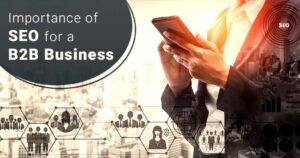 Importance of SEO for a B2B Company