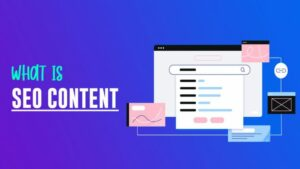 What Is SEO Content? Get Started With SEO Content Writing